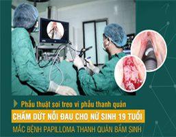 Phẫu thuật Papilloma thanh quản